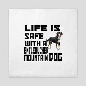 Life Is Safe With A Entlebucher Mounta Queen Duvet