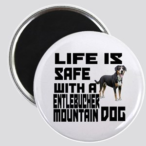 Life Is Safe With A Entlebucher Mountain Magnet