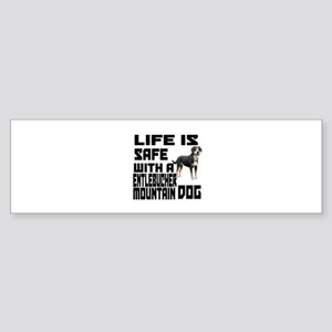 Life Is Safe With A Entlebucher M Sticker (Bumper)