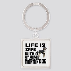 Life Is Safe With A Entlebucher Mo Square Keychain