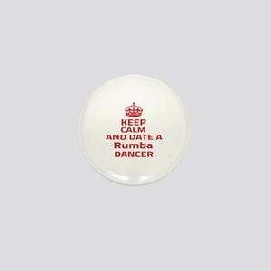 Keep calm & date a Rumba dancer Mini Button
