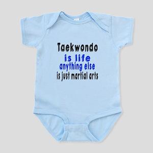 Taekwondo Is Life Anything Else Is Infant Bodysuit