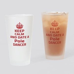 Keep calm & date a Pole dancer Drinking Glass