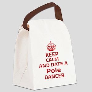 Keep calm & date a Pole dancer Canvas Lunch Bag