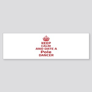 Keep calm & date a Pole dancer Sticker (Bumper)