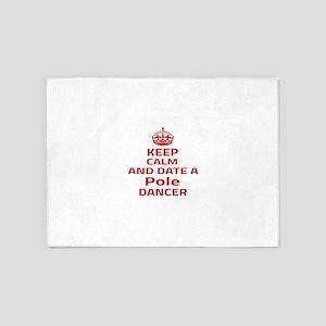 Keep calm & date a Pole dancer 5'x7'Area Rug