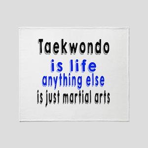 Taekwondo Is Life Anything Else Is J Throw Blanket
