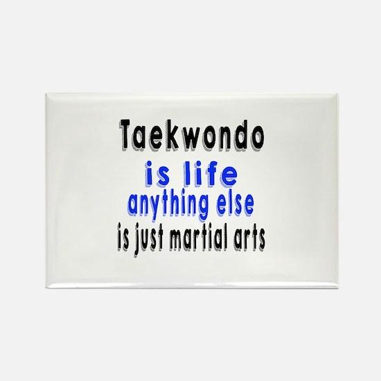 Taekwondo Is Life Anything Else I Rectangle Magnet