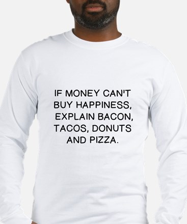 IF MONEY CAN'T BUY HAPPINESS, Long Sleeve T-Shirt
