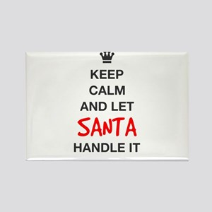 KEEP CALM AND LET SANTA HANDLE IT Magnets