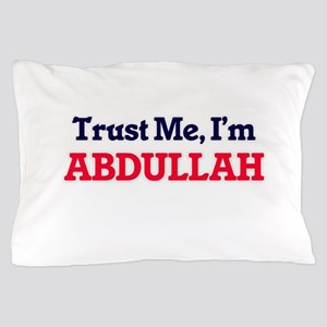 Trust Me, I'm Abdullah Pillow Case