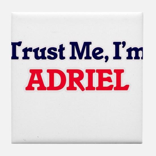 Trust Me, I'm Adriel Tile Coaster