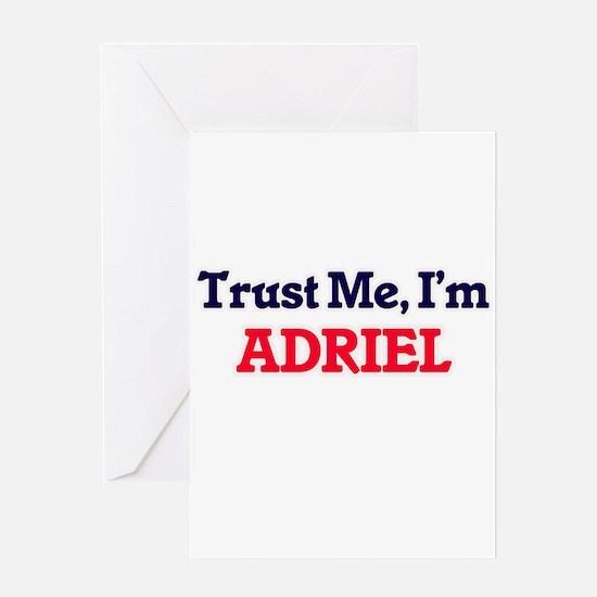 Trust Me, I'm Adriel Greeting Cards