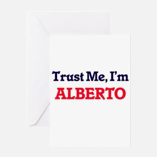 Trust Me, I'm Alberto Greeting Cards