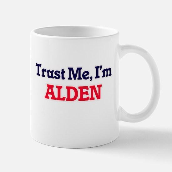 Trust Me, I'm Alden Mugs