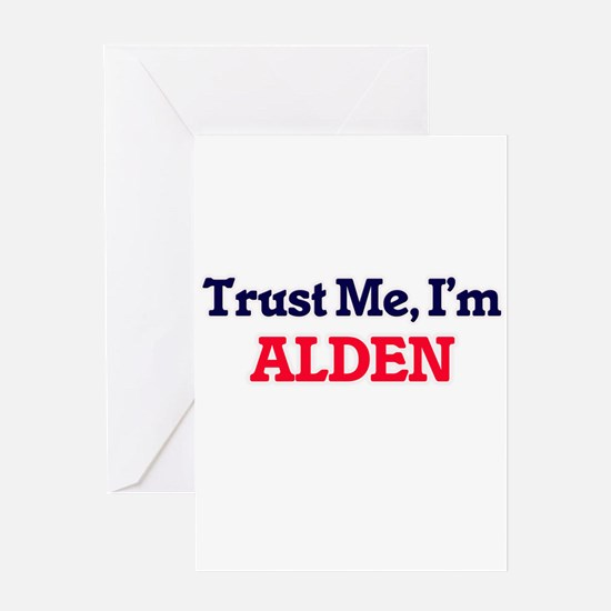 Trust Me, I'm Alden Greeting Cards