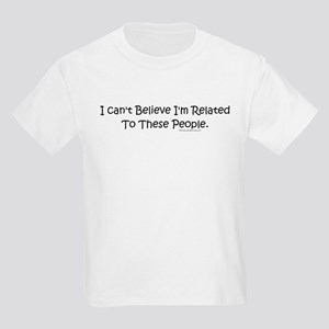 Can't Believe I'm Related Kids Light T-Shirt
