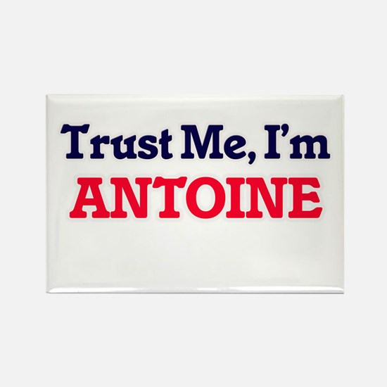 Trust Me, I'm Antoine Magnets