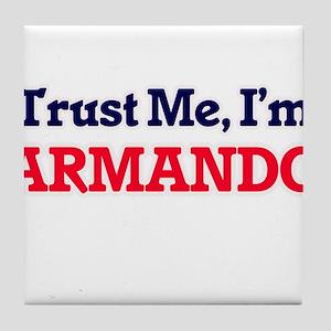 Trust Me, I'm Armando Tile Coaster
