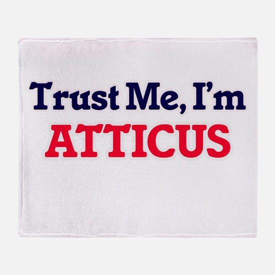 Trust Me, I'm Atticus Throw Blanket