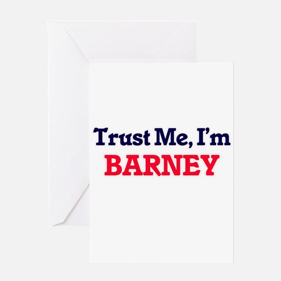 Trust Me, I'm Barney Greeting Cards