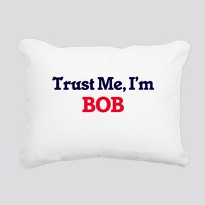 Trust Me, I'm Bob Rectangular Canvas Pillow