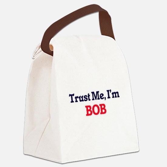 Trust Me, I'm Bob Canvas Lunch Bag