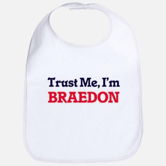 Trust Me, I'm Braedon Bib