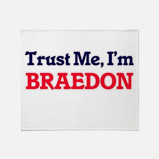 Trust Me, I'm Braedon Throw Blanket
