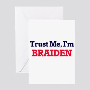 Trust Me, I'm Braiden Greeting Cards