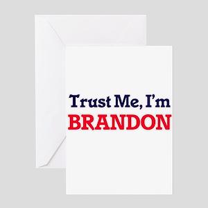 Trust Me, I'm Brandon Greeting Cards