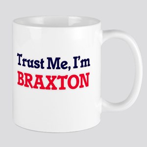 Trust Me, I'm Braxton Mugs