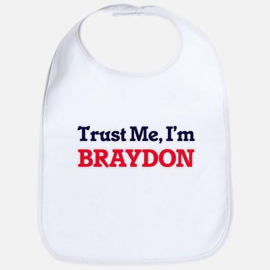 Trust Me, I'm Braydon Bib