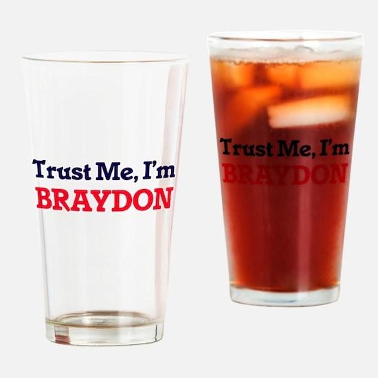 Trust Me, I'm Braydon Drinking Glass