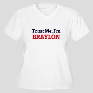 Trust Me, I'm Braylon Plus Size T-Shirt