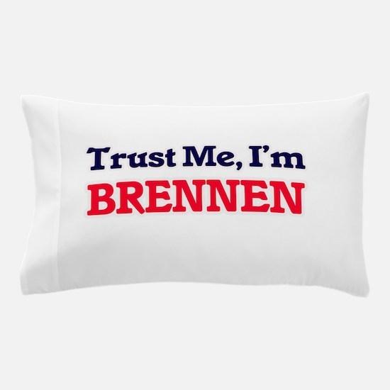 Trust Me, I'm Brennen Pillow Case