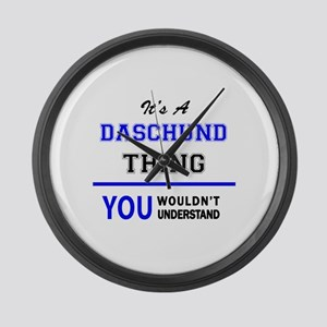 It's a DASCHUND thing, you wouldn Large Wall Clock