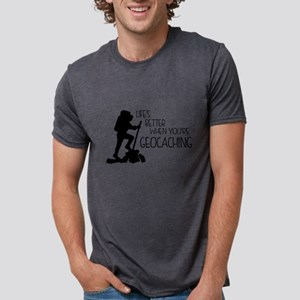 Lifes Better When Youre Geocaching T-Shirt