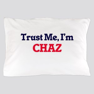 Trust Me, I'm Chaz Pillow Case