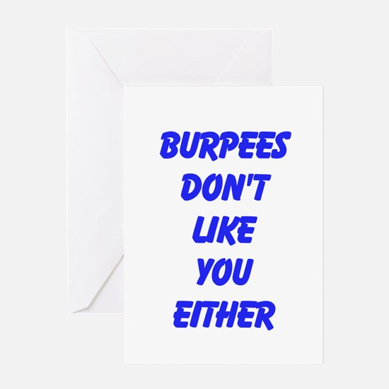 Burpees dont like you either Greeting Cards