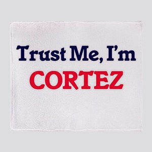 Trust Me, I'm Cortez Throw Blanket