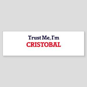 Trust Me, I'm Cristobal Bumper Sticker