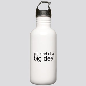 Im kind of a big deal Water Bottle