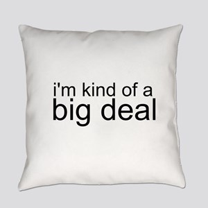 Im kind of a big deal Everyday Pillow