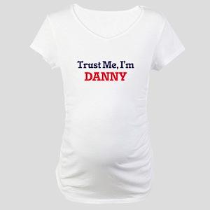 Trust Me, I'm Danny Maternity T-Shirt