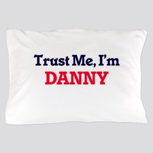 Trust Me, I'm Danny Pillow Case