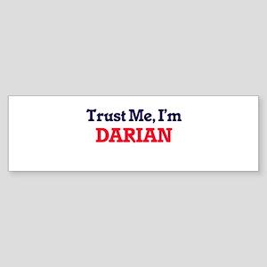 Trust Me, I'm Darian Bumper Sticker
