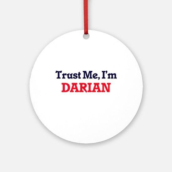Trust Me, I'm Darian Round Ornament