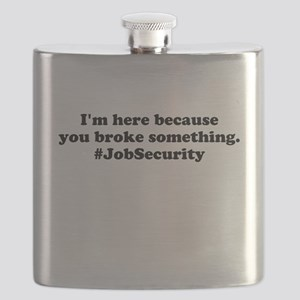 Im here because you broke something. Flask