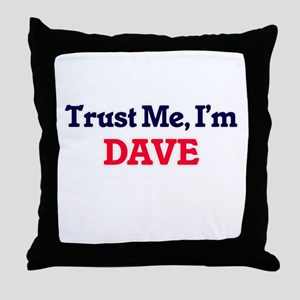 Trust Me, I'm Dave Throw Pillow